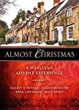 Almost Christmas - [Large Print]: A Wesleyan Advent Experience
