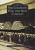 The Colorado Fuel and Iron Company (Images of America)