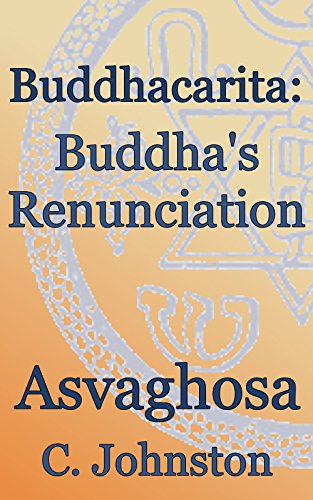Buddhacarita: Buddha's Renunciation: Theosophical Classics