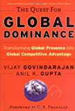 The Quest for Global Dominance, Vijay Govindarajan and Anil K. Gupta, 0787957216