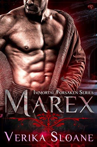Marex: Immortal Forsaken Series #1 (Paranormal Romance Novella) by [Sloane, Verika]
