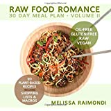 RAW FOOD ROMANCE: 30 DAY MEAL PLAN - VOLUME II