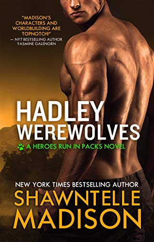 Hadley Werewolves: The Complete Collection (Heroes Run in Packs Book 1) by [Madison, Shawntelle]