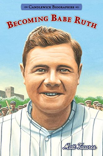 Becoming Babe Ruth (Candlewick Biographies)