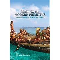 Making the Modern Primitive: Cultural Tourism in the Trobriand Islands