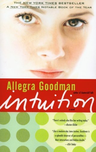 Intuition 1st (first) Printing Edition by Goodman, Allegra published by Dial Press Trade Paperback (2007)