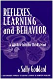 img - for Reflexes, Learning And Behavior: A Window into the Child's Mind : A Non-Invasive Approach to Solving Learning & Behavior Problems book / textbook / text book