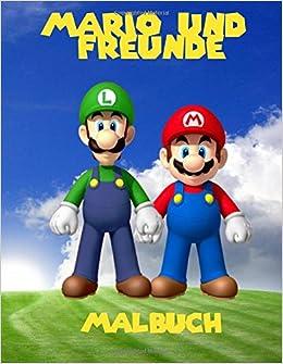 Mario und Freunde Malbuch: ein grobes Malbuch fUr Kinder 40 Seiten Spab