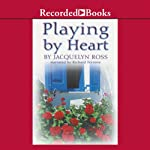 Playing by Heart | Jacquelyn Ross