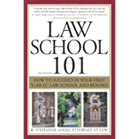 Law School 101: How to Succeed in Your First Year of Law School and Beyond