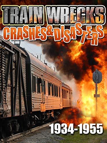 (Train Wrecks Crashes & Disasters: 1934-1955)