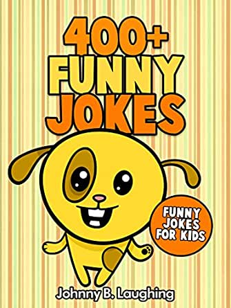 Jokes For Kids  Funny Jokes For Kids Funny And Hilarious Jokes For Kids Funny Jokes Kids Jokes Jokes And Illustrations Kindle Edition By
