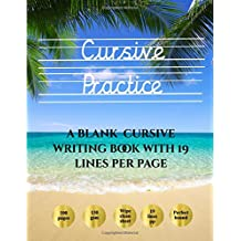 Cursive Practice: Over 100 blank handwriting practice sheets for cursive writing. This book contains suitable handwriting paper to practice cursive writing.