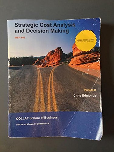 Strategic Cost Analysis and Decision Making (MBA 608)