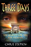 Three Days: the Search for the Boy Messiah, Chris Stepien, 0615859119