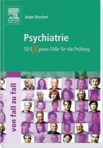 Psychiatrie Von Fall zu Fall: 50 Express-Fälle für die Prüfung