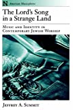 img - for The Lord's Song In A Strange Land: Music and Identity in Contemporary Jewish Worship (American Musicspheres) by Jeffrey A. Summit (2003-03-27) book / textbook / text book