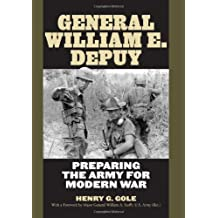 General William E. DePuy: Preparing the Army for Modern War (Allison Webster)