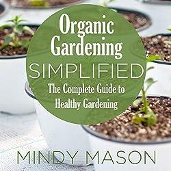 Organic Gardening Simplified