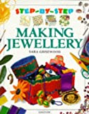 img - for Making Jewellery (Step-by-Step) by Sara Grisewood (1995-07-06) book / textbook / text book