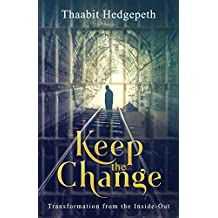 Keep the Change: Transformation from the Inside-Out