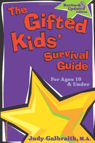 The Gifted Kids Survival Guide for Ages 10 & Under Judy Galbraith