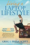 Living A Laptop Lifestyle (2nd Ed): Reclaim Your
