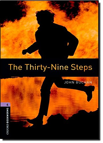 Oxford Bookworms Library: The Thirty-Nine Steps: Level 4: 1400-Word Vocabulary (Oxford Bookworms Library: Stage 4)