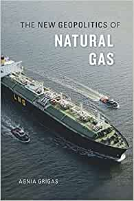 Agnia Grigas The New Geopolitics Of Natural Gas