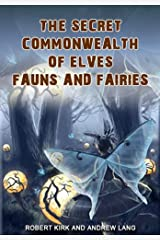 The Secret Commonwealth of Elves Fauns and Fairies Kindle Edition