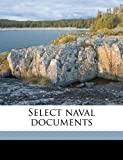 Select Naval Documents, Harold Winter Hodges and Edward Arthur Hughes, 1171694113