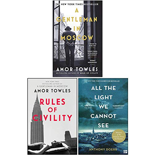 Anthony Doerr & Amor Towles Collection 3 Books Set (A Gentleman in Moscow, Rules of Civility, All the Light We Cannot See)