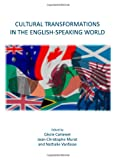 Cultural Transformations in the English-Speaking World, Cecile Cottenet, 1443816426