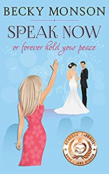 Speak Now: or Forever Hold Your Peace by [Monson, Becky]