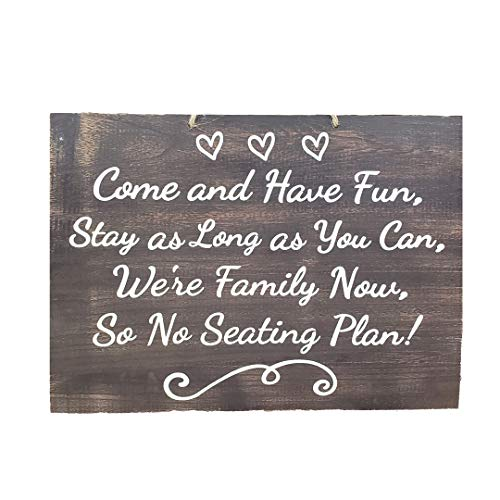 JennyGems Rustic Wedding Sign - Come Have Fun, Stay As Long As You Can, Were Family Now, So No Seating Plan! Wedding Reception Sign - Wedding Directional -