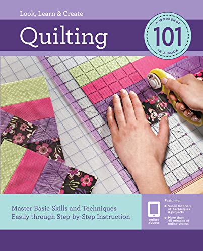(Quilting 101: Master Basic Skills and Techniques Easily through Step-by-Step Instruction)