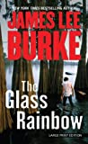 The Glass Rainbow, James Lee Burke, 1594134847