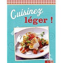 Cuisinez léger !: Des recettes variées pour tous les jours (De délicieuses recettes pour l'été) (French Edition)