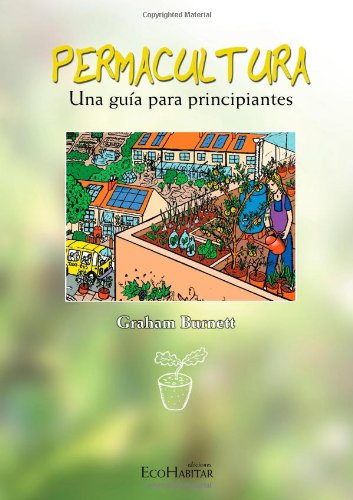 Descargar Libro Permacultura. Una Guía Para Principiantes Graham Burnett