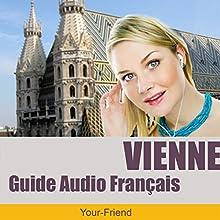 Audioguide Vienne, Autriche (Version français) | Livre audio Auteur(s) : Johann Glanzer Narrateur(s) : Elisabeth Budin