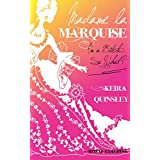 MADAME LA MARQUISE: I'm a Bitch... So What? (French Edition)