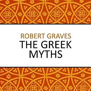 com the greek myths audible audio edition robert graves com the greek myths audible audio edition robert graves matt bates audible studios books