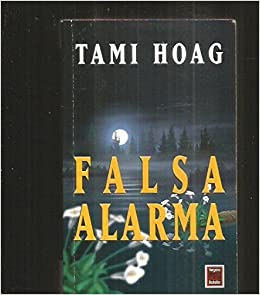 Falsa Alarma (Spanish Edition): Tami Hoag: 9789501519013 ...