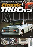 Classic Trucks February 2017 Magazine BATTLE TESTED: TONY SCALICI'S 1969 CONTEMPORARY CHEVROLET C10 Building A Better Big-Block SHORTBED STUB