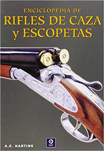 Enciclopedia De Rifles De Caza Y Escopetas EDIMAT LIBROS S.A.: Amazon.es: A. E. HARTINK, MTM MAREMAGNUM: Libros