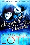 Snowfall and Secrets (Omega Mu Alpha Brothers Book 1)