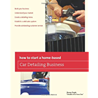 How to Start a Home-based Car Detailing Business (Home-Based Business Series)