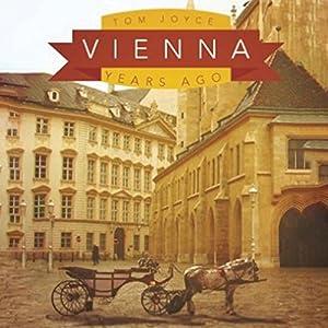 Vienna: Years Ago Audiobook