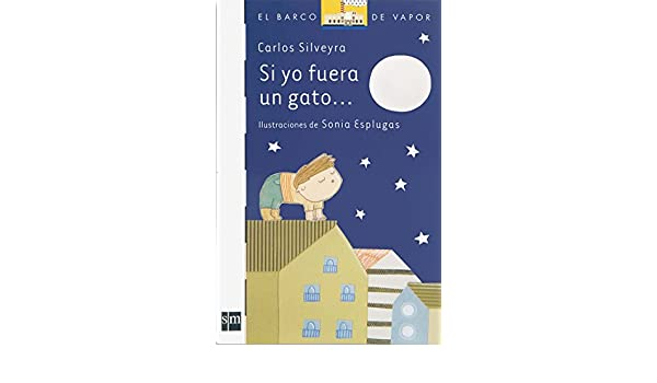 Si yo fuera gato / If I Were a Cat (El barco de vapor: serie blanca / The Steamboat: White Series) (Spanish Edition): Varios: 9786074710380: Amazon.com: ...