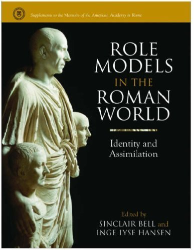 Role Models in the Roman World: Identity and Assimilation (Supplements to the Memoirs of the American Academy in Rome) by Sinclair Bell (2008-08-22)